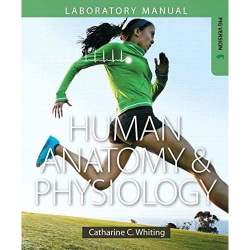 Human Anatomy & Physiology Laboratory Manual: Making Connections, Fetal Pig Version by Catharine C. Whiting (2015-01-25)