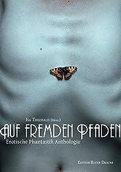 Auf fremden Pfaden: Erotische Phantastik Anthologie