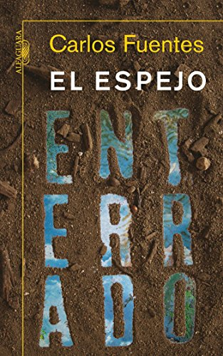 El Espejo Enterrado / The Buried Mirror