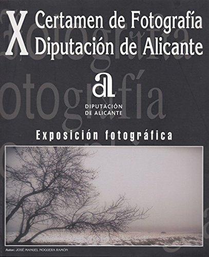 X CERTAMEN DE FOTOGRAFÍA DIPUTACIÓN DE ALICANTE