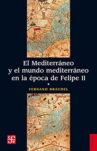 El Mediterráneo y el mundo mediterráneo en la época de Felipe II. Tomo 1 por Fernand Braudel