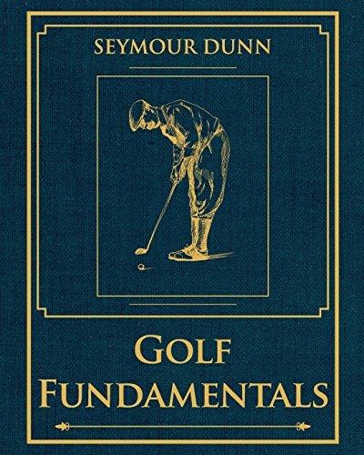 Golf Fundamentals: Orthodoxy of Style by Seymour Dunn (2014-10-21) par Seymour Dunn