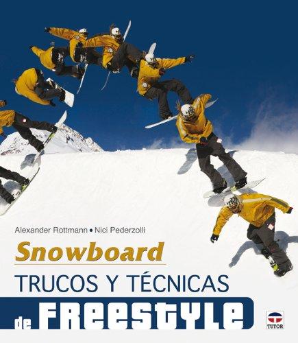 Snowboard : trucos y técnicas de freestyle por Alexander Rottmann