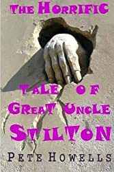 The Horrific Tales of Great Uncle Stilton