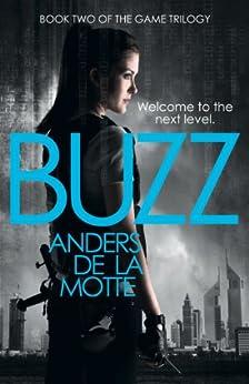 Buzz (The Game Trilogy, Book 2) by [de la Motte, Anders]