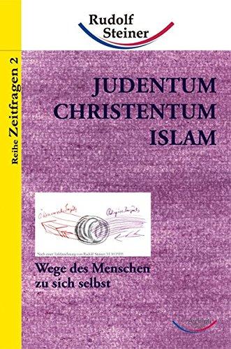 Judentum, Christentum, Islam: Wege des Menschen zu sich selbst (Taschenbücher)