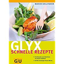 Glyx - schnelle Rezepte (GU Diät&Gesundheit)