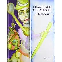 Francesco Clemente. I Tarocchi. Ediz. illustrata