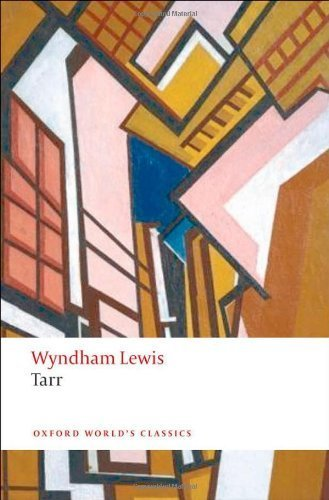 Tarr (Oxford World's Classics) 1st edition by Lewis, Wyndham, Klein, Scott W. (2010) Paperback