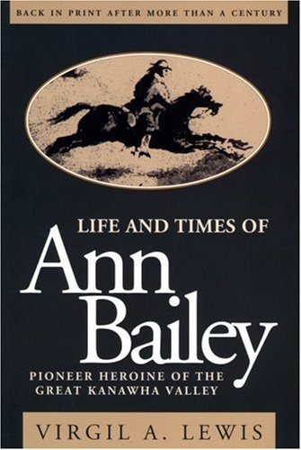 Life and Times of Ann Bailey by Virgil A. Lewis (1998-10-31)