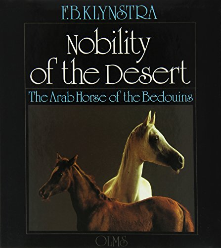 Nobility of the Desert: The Arab Horse of Bedouins par  Foppe Bonno Klynstra