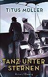 Titus Müller: Tanz unter Sternen
