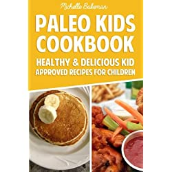 Paleo Kids Cookbook: Healthy & Delicious Kid Approved Recipes for Children