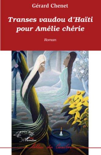 Livres Transes vaudou d'Haïti pour Amélie chérie pdf