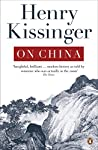 In 1971 Henry Kissinger took the historic step of reopening relations between China and the West, and since then has been more intimately connected with the country at the highest level than any other western figure. This book distils his unique expe...