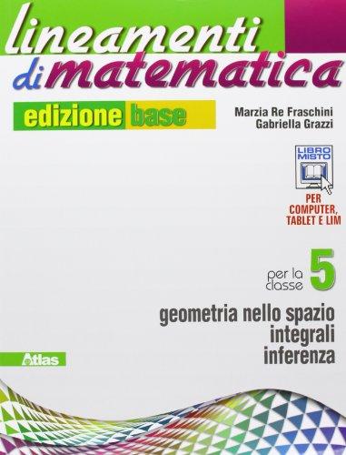 Lineamenti di matematica. Ediz. base. Per le Scuole superiori. Con e-book. Con espansione online: 5