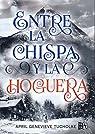 Entre La Chispa y La Hoguera par April Genevieve Tucholke
