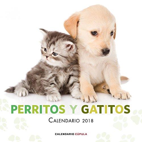 CALENDARIO PERRITOS Y GATITOS 2018 por AA. VV.