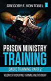 Prison Ministry Training Basic Training Part 2: Volunteer Recruiting, Training, and Oversight (English Edition)