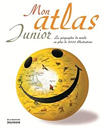 Mon atlas junior : La géographie du monde en plus de 200 illustrations