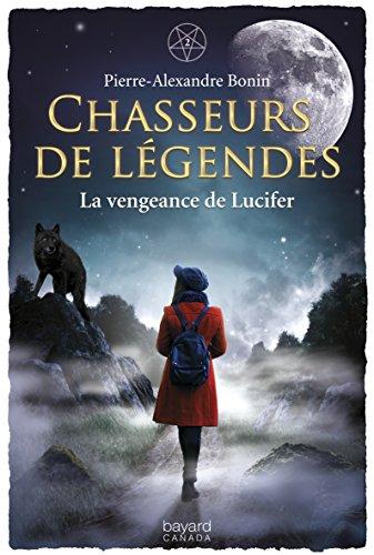 La vengeance de Lucifer (Chasseurs de légendes t. 2) par Pierre-Alexandre Bonin