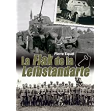 La Flak de la Leibstandarte: 1.SS-Panzer-Division Leibstandarte Adolf Hitler