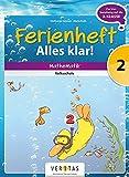 Mathematik Ferienhefte - Volksschule: 2. Klasse - Alles klar!: Ferienheft mit eingelegten Lösungen. Zur Vorbereitung auf die 3. Klasse