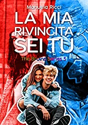 La Mia Rivincita Sei Tu: Romance Sport Young Adult (The Bruins Series Vol. Vol. 5)