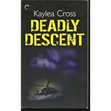 Deadly Descent by Kaylea Cross (2011-08-01)