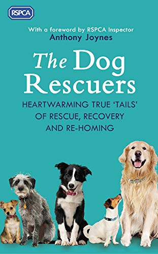 The Dog Rescuers: Heartwarming true tails of rescue, recovery and re-homing por Rspca