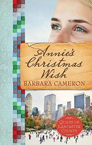 Annie S Christmas Wish Quilts Of Lancaster County Book 4