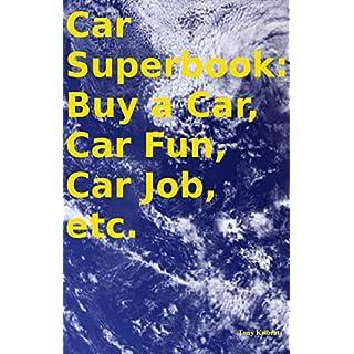 Car Superbook: Buy a Car, Car Fun, Car Job, etc. (English Edition)