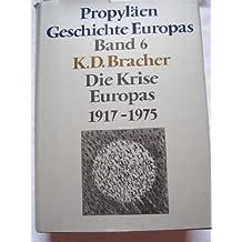 Die Krise Europas: 1917-1975 (Propyläen Geschichte Europas)
