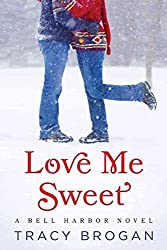 [(Love Me Sweet)] [By (author) Tracy Brogan] published on (January, 2015)