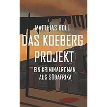 Das Koeberg Projekt: Ein Kriminalroman aus Südafrika (Kriminalromane aus Südafrika 4)
