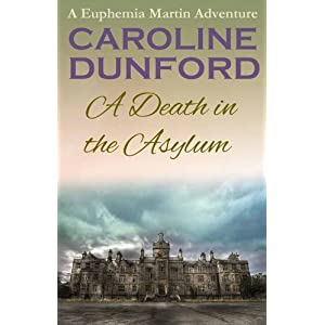 A Death in the Asylum - A Euphemia Martins Murder Mystery (Euphemia Martins Mysteries Book 3)
