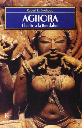 Aghora: El culto a la Kundalini (Sabiduría Perenne)