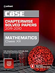 CBSE Mathematics Chapterwise Solved Papers 2019-2010 for Class 12 (Old edition)