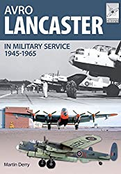 Avro Lancaster 1945-1964: In British, Canadian and French Military Service (Flight Craft)