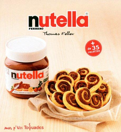 Mes p'tits Toquades - Nutella par Thomas FELLER