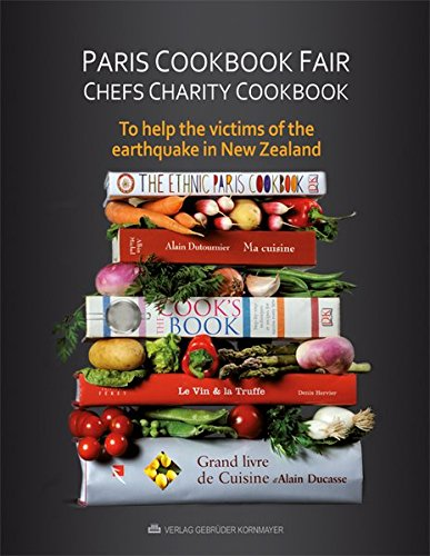Paris Cookbook Fair - Chefs Charity Cookbook: To help the victims of the earthquake in New Zealand -