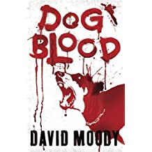 Dog Blood by David Moody (2010-06-17)