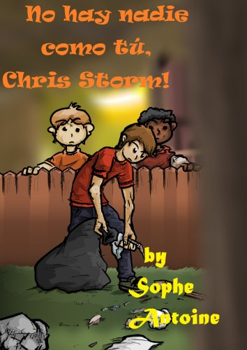 No hay nadie como tú, Chris Storm! (Serie de aventura  de Chris Storm nº 1) par Sophe Antoine