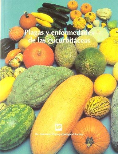 Plagas y enfermedades de las cucurbitaceas/ Pests and diseases of cucurbits por A. p. s.