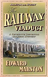 The Railway Viaduct (The Railway Detective Series Book 3)