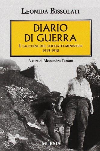 Diario di guerra. I taccuini del soldato-ministro 1915-1918 (Testimonianze fra cronaca e storia) por Leonida Bissolati