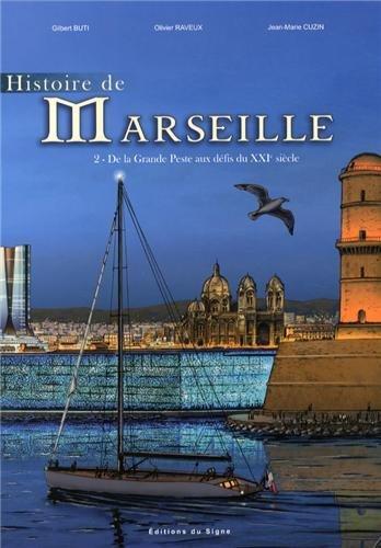 Histoire de Marseille : Tome 2 De la grande peste aux défis du XXI° siècle