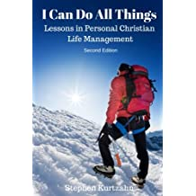 I Can Do All Things: Lessons in Personal Christian Life Management