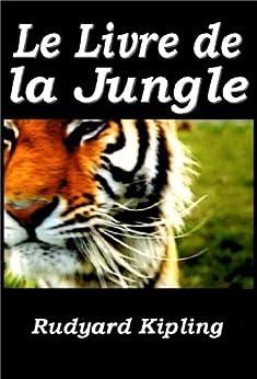 Le Livre de la jungle (Illustrated) par [Kipling, Rudyard]