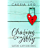 Chasing Abby: A Scorching Hot Feel-Good Summer Romance Read (Shattered Hearts Book 6)